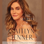 The Secrets of My Life - A History audiobook by Caitlyn Jenner