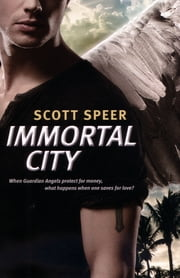 Immortal City (BK1): Immortal City ePub - Immortal City ePub ebook by Scott Speer