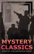 MYSTERY CLASSICS Boxed Set - Earl Derr Biggers Edition (Illustrated) - Seven Keys to Baldpate, Inside the Lines, The Agony Column, Love Insurance & Fifty Candles (Including the Charlie Chan Series) eBook by Earl Derr Biggers, Frank Snapp