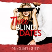 Three Blind Dates (The Dating by Numbers Series Book 1) audiobook by Meghan Quinn