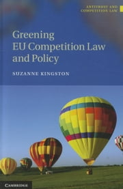 Greening EU Competition Law and Policy ebook by Kingston, Suzanne