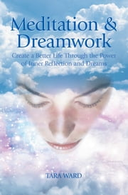 Meditation & Dreamwork ebook by Tara Ward