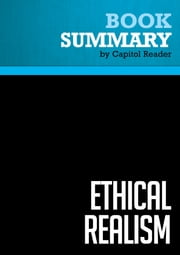 Summary of Ethical Realism: A Vision for America's Role in the World - Anatol Lieven and John Hulsman ebook by Capitol Reader