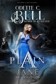 A Plain Jane Book Three ebook by Odette C. Bell