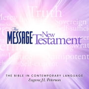 The Message Bible - New Testament audiobook by Eugene H Peterson