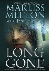 Long Gone - A Novella Based on the Characters from TOO FAR GONE ebook by Marliss Melton