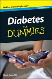Diabetes For Dummies, Mini Edition ebook by Alan L. Rubin
