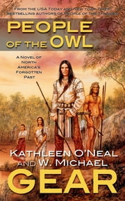 People of the Owl - A Novel of Prehistoric North America ebook by Kathleen O'Neal Gear,W. Michael Gear