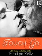 Touch & Go - A Dare to Love Novel ekitaplar by Mira Lyn Kelly