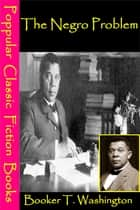 The Negro Problem ebook by Booker T. Washington