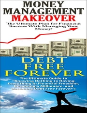 Money Management Makeover & Debt Free Forever ebook by J.J. Jones
