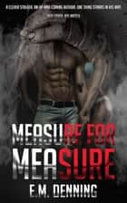 Measure for Measure ebook by E.M. Denning