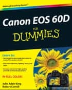 Canon EOS 60D For Dummies ebook by Robert Correll, Julie Adair King