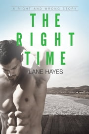 The Right Time ebook by Lane Hayes