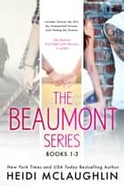The Beaumont Series Boxed Set ebook by Heidi McLaughlin