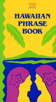 Hawaiian Phrase Book ebook by Charles E. Tuttle Company, Inc.