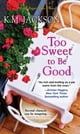 Too Sweet to Be Good 電子書 by K.M. Jackson