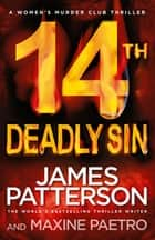 14th Deadly Sin - When the law can't be trusted, chaos reigns... (Women's Murder Club 14) ebook by James Patterson