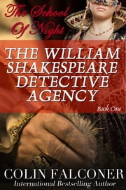 The William Shakespeare Detective Agency - The School of Night ebook by Colin Falconer