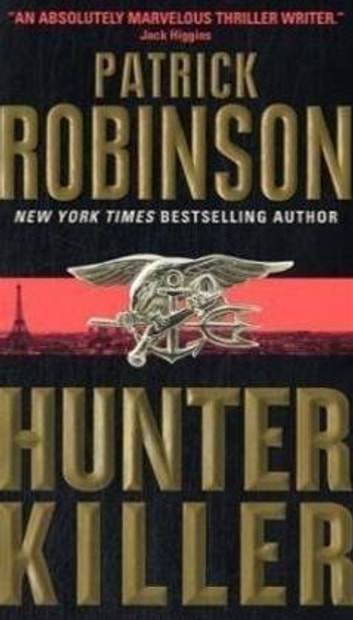 Hunter Killer ebook by Patrick Robinson