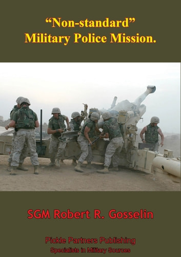 """Non-Standard"" Military Police Mission ebook by SGM Robert R. Gosselin"