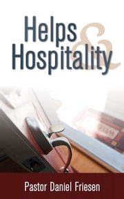 Helps and Hospitality ebook by Friesen, Daniel