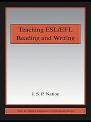 Teaching ESL/EFL Reading and Writing ebook by I.S.P. Nation