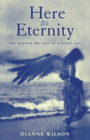 Here To Eternity ebook by Dianne Wilson