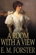 A Room With A View eBook by E. M. Forster