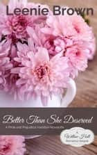 Better Than She Deserved - A Pride and Prejudice Variation Novelette ebook by Leenie Brown