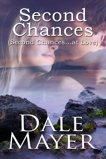 Second Chances ebook by Dale Mayer
