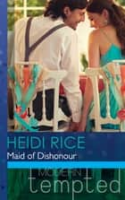 Maid of Dishonour (Mills & Boon Modern Tempted) (The Wedding Season, Book 3) ebook by Heidi Rice