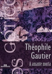 A Amante Morta ebook by Théophile Gautier