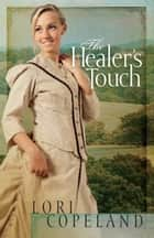 The Healer's Touch ebook by Lori Copeland