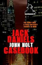 Jack Daniels Casebook ebook by John Holt