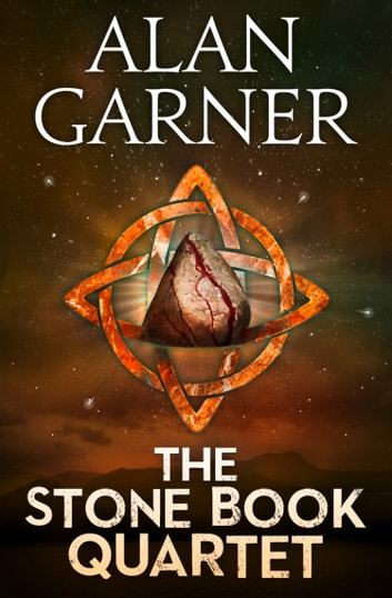 The Stone Book Quartet ebook by Alan Garner