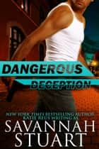 Dangerous Deception ebook by Katie Reus, Savannah Stuart