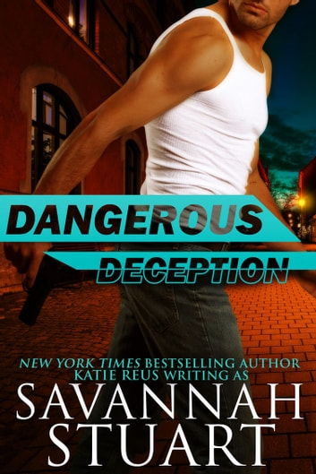 Dangerous Deception ebook by Katie Reus,Savannah Stuart