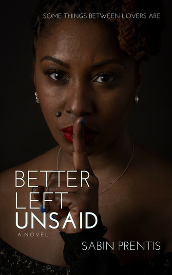 Better Left Unsaid ebook by Sabin Prentis
