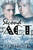 Second Act ebook by Kaje Harper