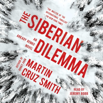 The Siberian Dilemma Hörbuch by Martin Cruz Smith