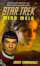 Star Trek: Mind Meld ebook by John Vornholt