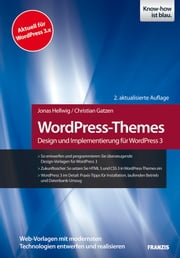 WordPress-Themes - Design und Implementierung für WordPress 3 ebook by Jonas Hellwig,Christian Gatzen,Ulrich Dorn