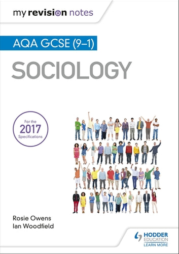 My Revision Notes: AQA GCSE (9-1) Sociology ebook by Ian Woodfield,Rosie Owens
