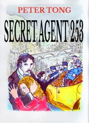 Secret Agent 253 ebook by Peter Tong