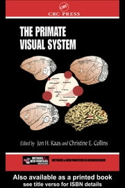 The Primate Visual System ebook by Kaas, Jon H.
