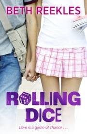 Rolling Dice ebook by Beth Reekles