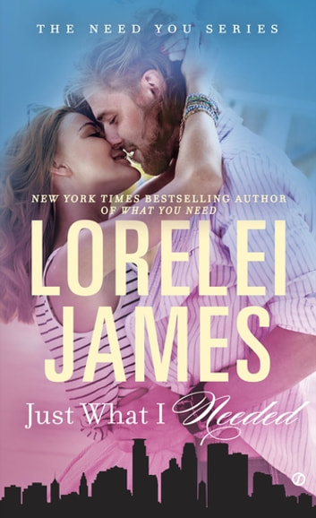 Just What I Needed eBook by Lorelei James