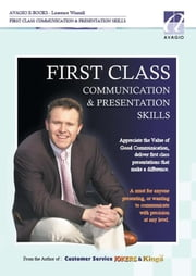First Class Communication & Presentation Skills ebook by Winmill, Laurence