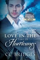 Love in the Time of Hurricanes ebook by CC Bridges